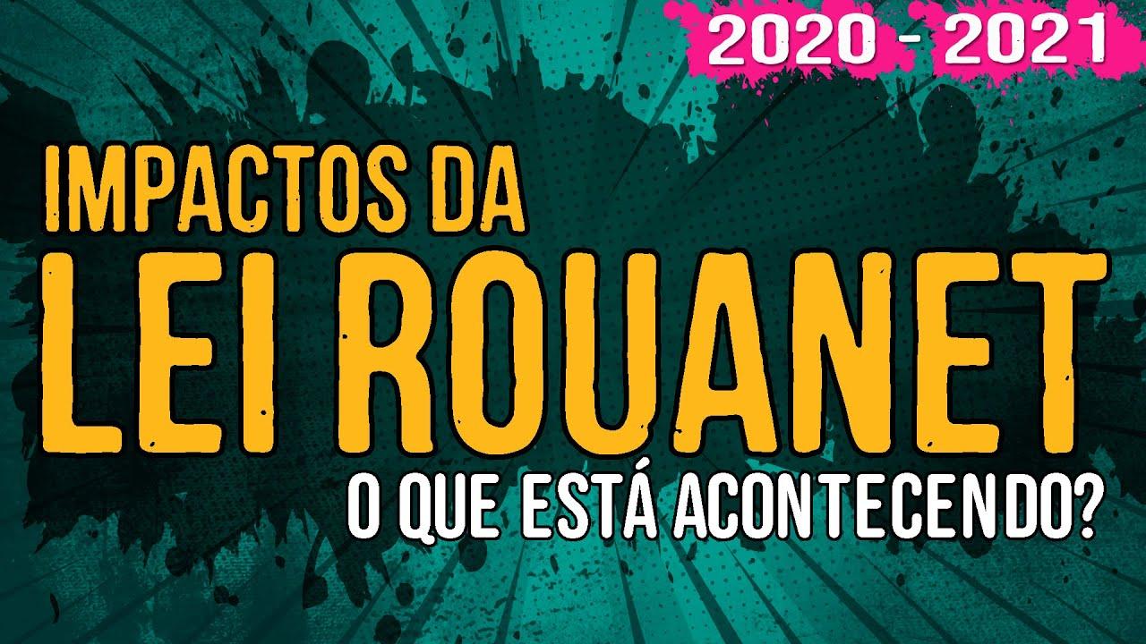 Impactos da Lei Rouanet 2020 – 2021