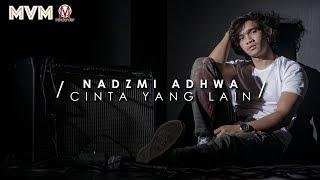 Nadzmi Adhwa - Cinta Yang Lain (Official Lyrics Video)