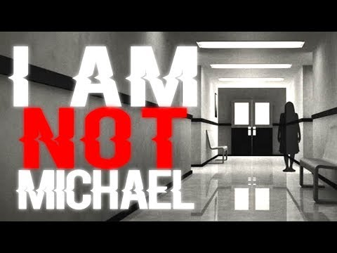 """I Am Not Michael"" 