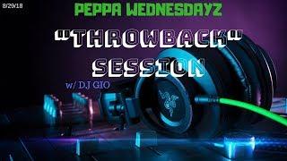 """""""PEPPA WEDNESDAYZ – THROWBACK SESSION"""" w/ DJ GIO – 8/29/18"""