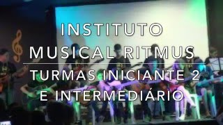 Pout Pouri Ritmus - Alunos do Instituto Musical Ritmus - 2015