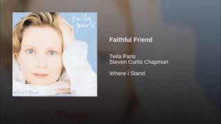 121 TWILA PARIS Faithful Friend