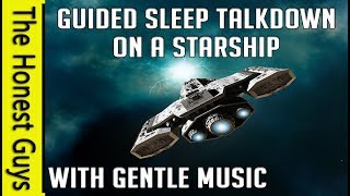  Guided Sleep Talk Down on a Spaceship. ASMR Ambient Spaceship Sounds (With Gentle Music)