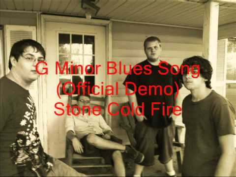 Stone Cold Fire - G Minor Blues Song (Official Demo)