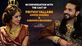 In Conversation with the cast of  Prithvi Vallabh | Ashish Sharma  & Sonarika Bhadoria  |