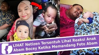 LIHAT Netizen Tersentuh Lihat Reaksi Anak Abam Bocey Ketika Memandang Foto Abam