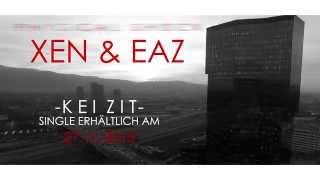 XEN & EAZ - Kei Zit (Trailer)