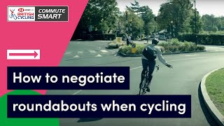 How to negotiate roundabouts when cycling   Commute Smart