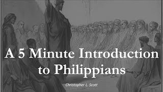 A 5 Minute Introduction to the Book of Philippians