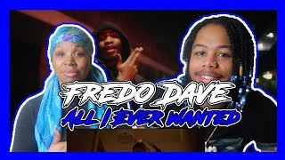 Fredo Ft. Dave   All I Ever Wanted REACTION