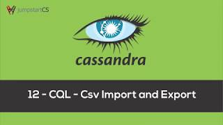 Apache Cassandra - Tutorial 12 - CQL - Importing and Exporting Data