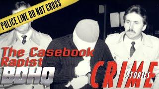 The Casebook Rapist - Crime Stories
