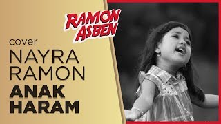 Download lagu Nayra Ramon Anak Haram Mp3