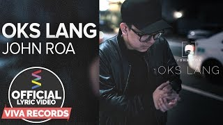 Oks Lang - John Roa [Official Lyric Video]