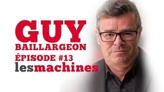 Épisode 13 - Guy Baillargeon