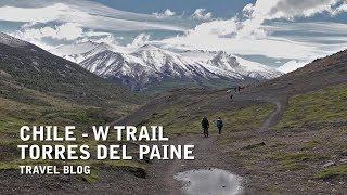 Torres Del Paine - Chile Vlog Uncut