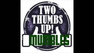 MUMBLES || TWO THUMBS UP