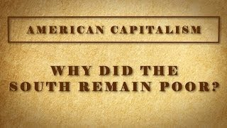 Why Did the South Remain Poor?
