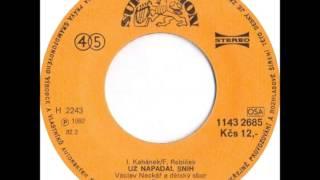 Václav Neckář - Už napadal sníh [1982 Vinyl Records 45rpm]