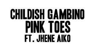 Childish Gambino - Pink toes ft. Jhene Aiko - Video Youtube