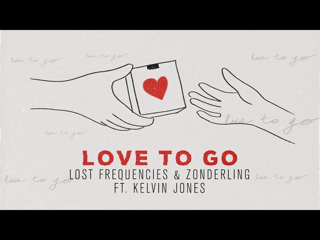 Love To Go (Feat. Zonderling & Kelvin Jones) - LOST FREQUENCIES
