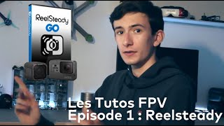 Les Tutos FPV - Episode 1 : Reelsteady