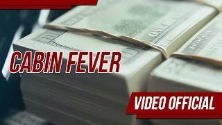 Cabin Fever - Gabo El De La Comisión  (Video)