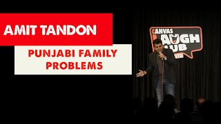 Punjabi Family Problems  Stand Up Comedy By Amit Tandon