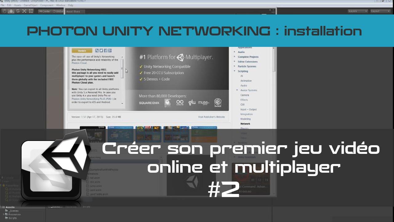 [TUTO Unity3D FR] Unity 5 - Créer un jeu vidéo online et multiplayer #2- Installation