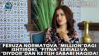 """Feruza Normatova """"Million""""dagi ishtiroki, """"Fitna"""" seriali va """"Diydor""""dan ketish sababi haqida!"""