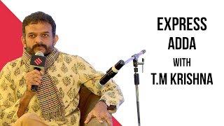 Gambar cover Express Adda With T.M Krishna, Karnatic Vocalist & Musician