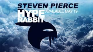 Steven Pierce - Hype Rabbit (OUT NOW)