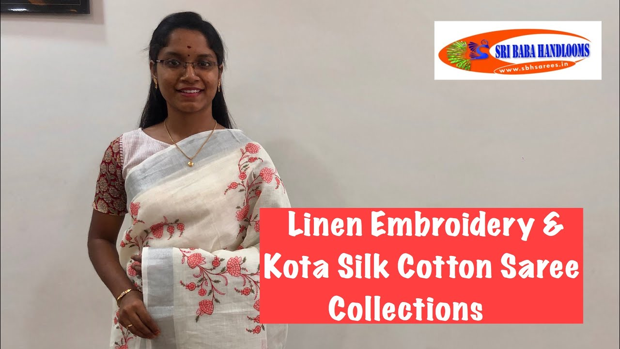 "<p style=""color: red"">Video : </p>Linen Embroidery &amp; Kota Silk Cotton Sarees 2020-09-25"