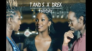 T And S Feat Drex   Mayday