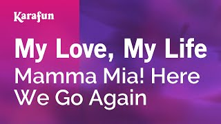 Karaoke My Love, My Life   Mamma Mia! Here We Go Again *