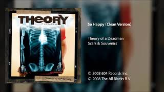 Theory of a Deadman - So Happy (Clean Version)