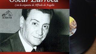Oscar Larroca (Orq.  Alfredo de Angelis) - 32 Tangos Inmortales ►HQ◄