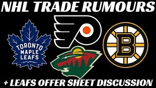 NHL Trade Rumours - Flyers, Leafs, Bruins & Wild + Offer Sheet targets?