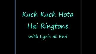 Kuch Kuch Hota Hai Ringtone With and Withouth Lyrics