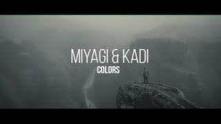 Miyagi   Colors Feat. KADI (Unofficial Clip 2018)