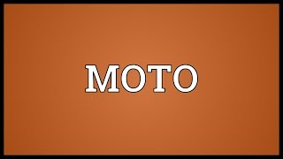 MOTO Meaning