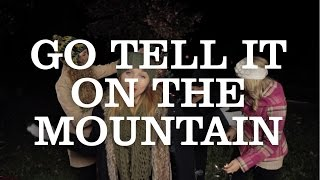 Go Tell It On The Mountain - 1 Girl Nation