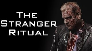 """""""The Stranger Ritual"""" Creepypasta"""