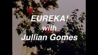 EUREKA! with Jullian Gomes