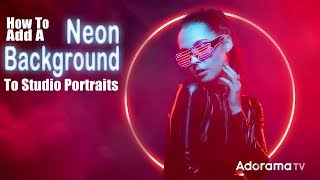 Studio Portraits with Neon Background Effects: Take and Make Great Photography