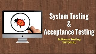 System Testing & Acceptance Testing - Software Testing Tutorial