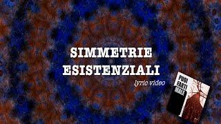 Simmetrie Esistenziali (lyric video)