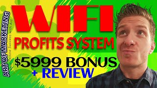 WiFi Profit System Review, Demo, $5999 BONUS