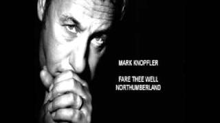 Mark Knopfler - Fare Thee Well Northumberland