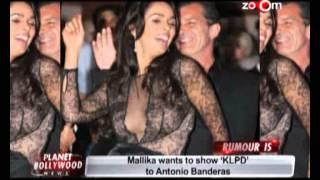Maliika wants to show KLPD to Antonio Banderas